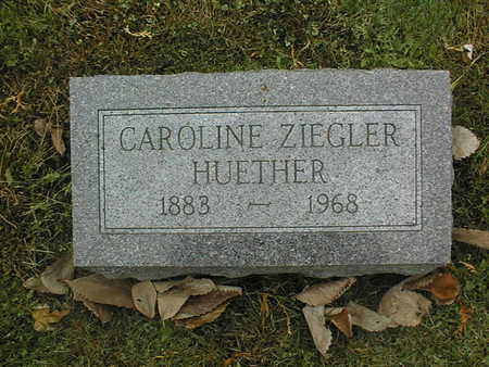 HUETHER, CAROLINE ZIEGLER - Dubuque County, Iowa | CAROLINE ZIEGLER HUETHER