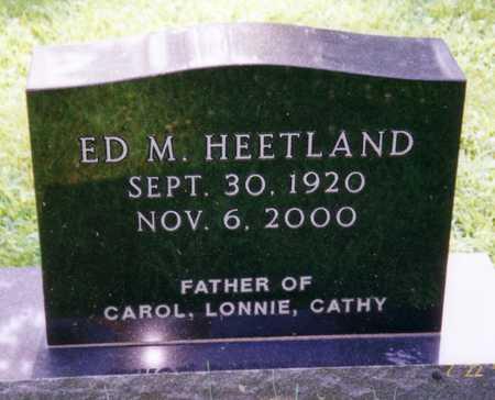HEETLAND, ED M. - Hardin County, Iowa | ED M. HEETLAND