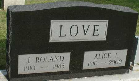 LOVE, J. ROLAND & ALICE - Ida County, Iowa | J. ROLAND & ALICE LOVE