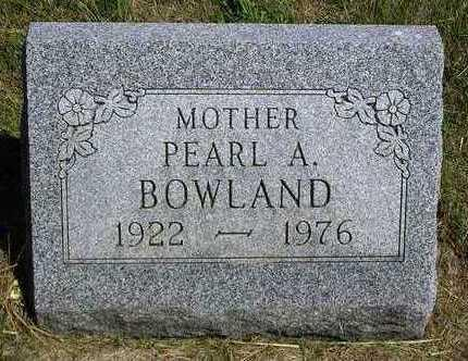 BOWLAND, PEARL A. - Madison County, Iowa | PEARL A. BOWLAND