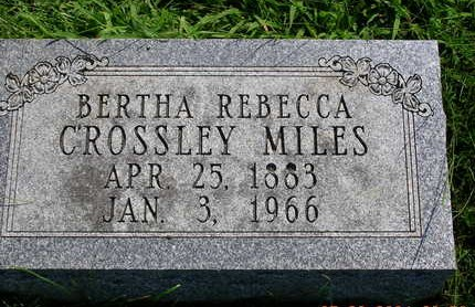 CROSSLEY MILES, BERTHA REBECCA - Madison County, Iowa | BERTHA REBECCA CROSSLEY MILES