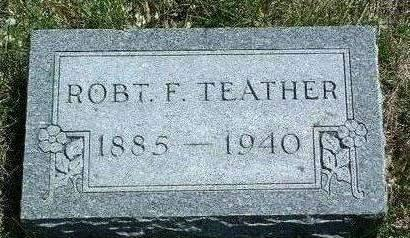 TEATHER, ROBERT FIELDEN - Madison County, Iowa | ROBERT FIELDEN TEATHER
