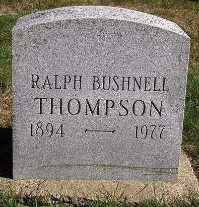 THOMPSON, RALPH BUSHNELL - Madison County, Iowa | RALPH BUSHNELL THOMPSON