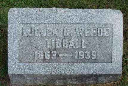 WEEDE TIDBALL, LUELLA CLARISSA - Madison County, Iowa | LUELLA CLARISSA WEEDE TIDBALL