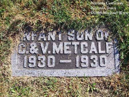 METCALF, INFANT SON - Muscatine County, Iowa | INFANT SON METCALF