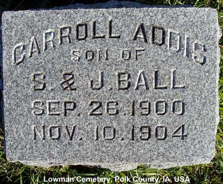 BALL, CARROLL ADDIS - Polk County, Iowa | CARROLL ADDIS BALL