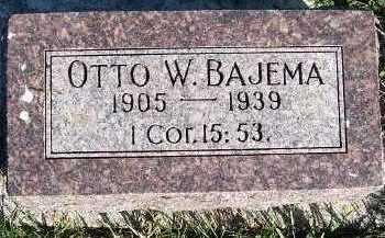 BAJEMA, OTTO W. - Sioux County, Iowa | OTTO W. BAJEMA