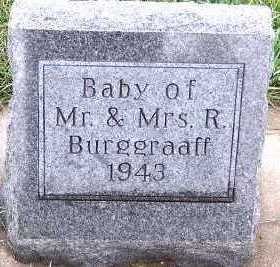 BURGGRAAFF, BABY OF M/M R. - Sioux County, Iowa | BABY OF M/M R. BURGGRAAFF