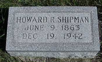 SHIPMAN, HOWARD R. - Sioux County, Iowa | HOWARD R. SHIPMAN