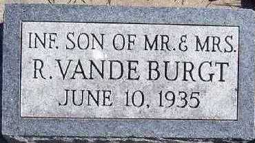 VANDEBURGT, INFANT SON OF MR/MRS R. - Sioux County, Iowa | INFANT SON OF MR/MRS R. VANDEBURGT