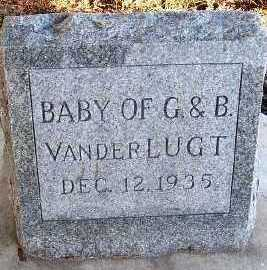 VANDERLUGT, BABY OF G. & B. - Sioux County, Iowa | BABY OF G. & B. VANDERLUGT