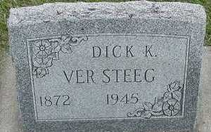 VERSTEEG, DICK K.  D.1945 - Sioux County, Iowa | DICK K.  D.1945 VERSTEEG