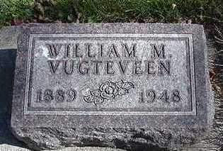 VUGTEVEEN, WILLIAM M. - Sioux County, Iowa | WILLIAM M. VUGTEVEEN